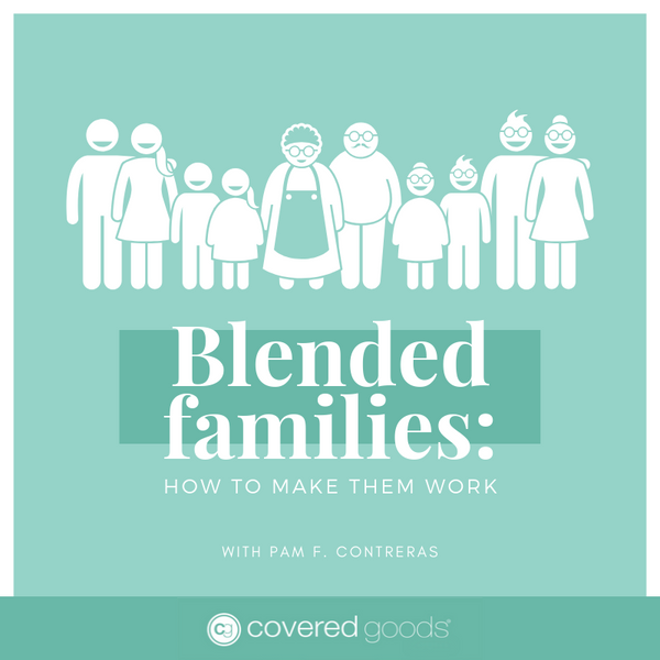Blended families: How to make them work
