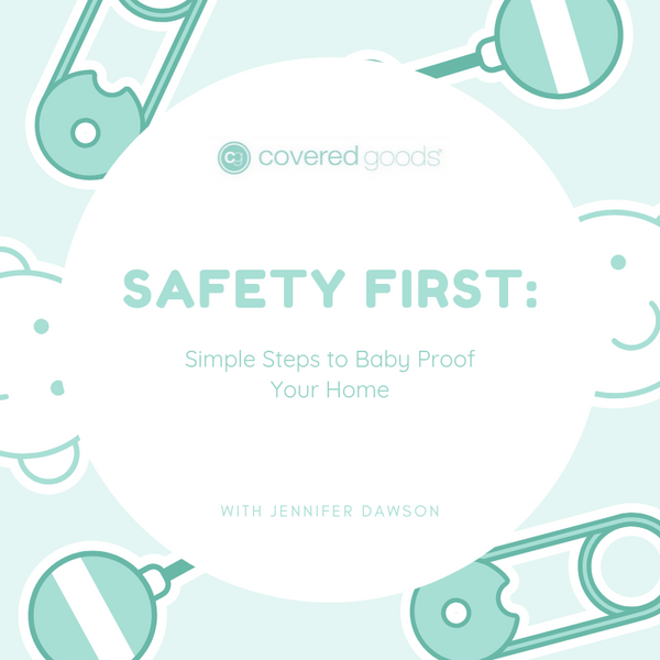 Safety First: Simple Steps to Baby Proof Your Home