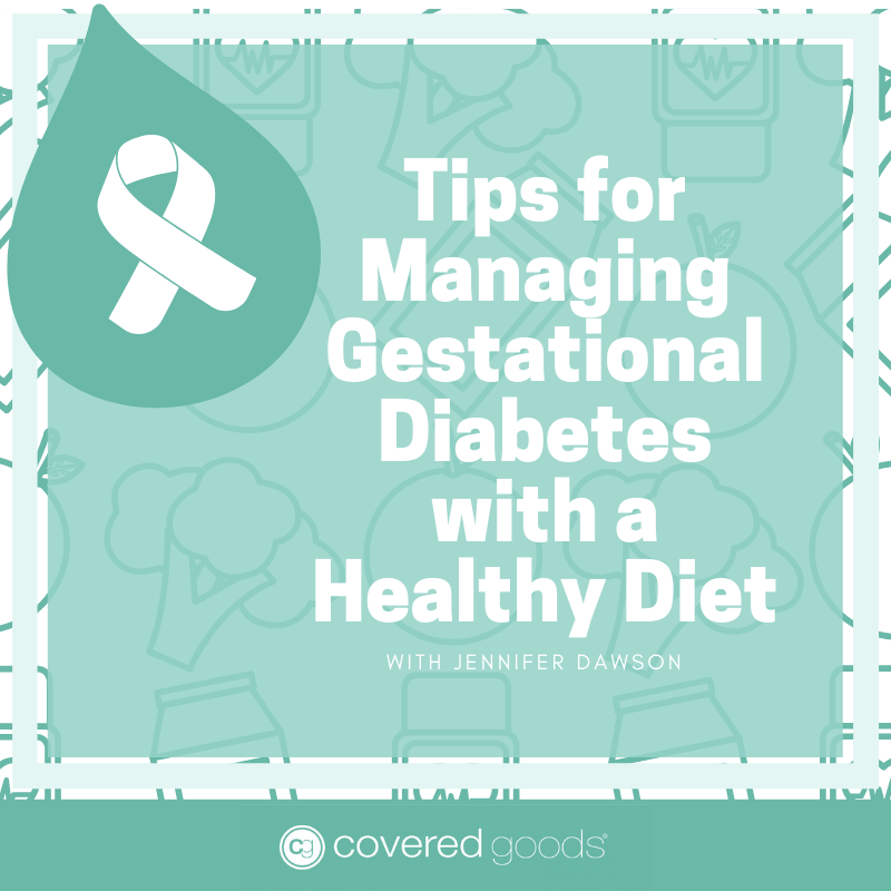 Tips for Managing Gestational Diabetes with a Healthy Diet