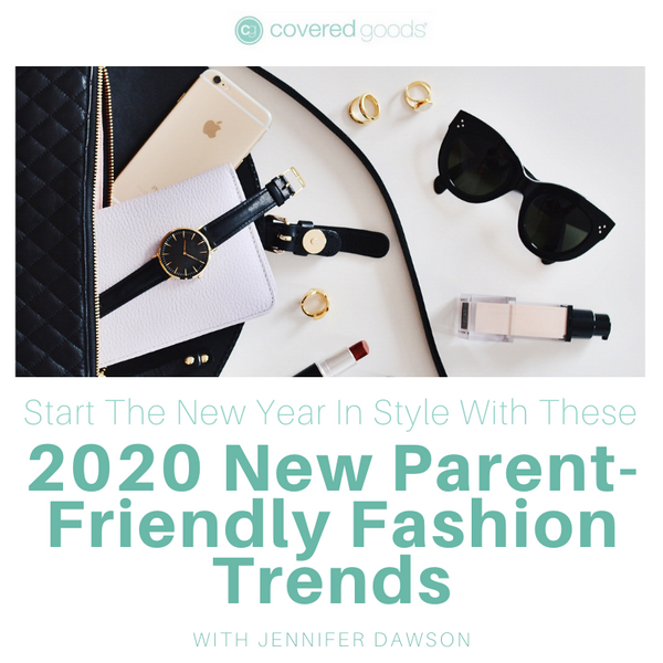 Start The New Year In Style With These 2021 New Parent-Friendly Fashion Trends