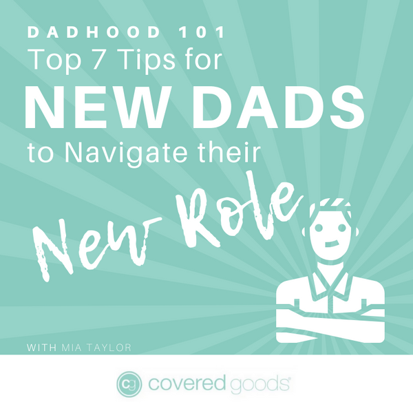 Dadhood 101—Top 7 Tips for New Dads to Navigate Their New Role