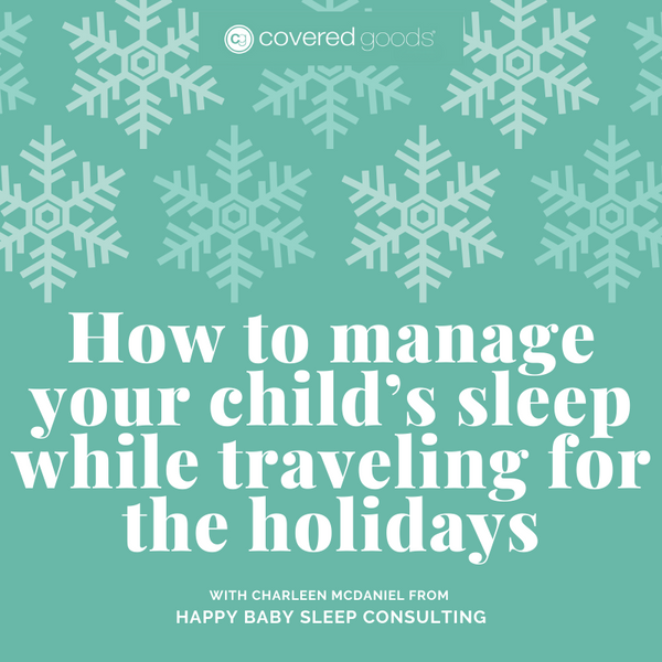 How to manage your child's sleep while traveling for the holidays