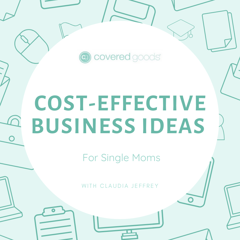 Cost-Effective Business Ideas For Single Moms