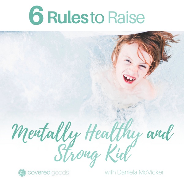 6 Rules To Raise Mentally Healthy and Strong Kid