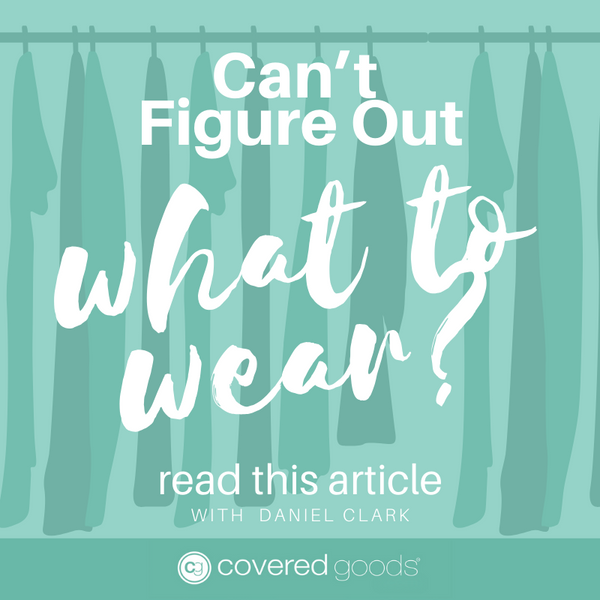 Can't Figure Out What To Wear? Read This Article
