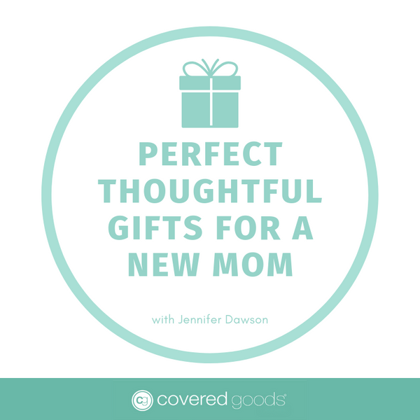 Perfect Thoughtful Gifts For A New Mom