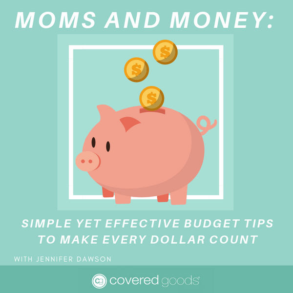 Moms and Money: Simple Yet Effective Budget Tips to Make Every Dollar Count
