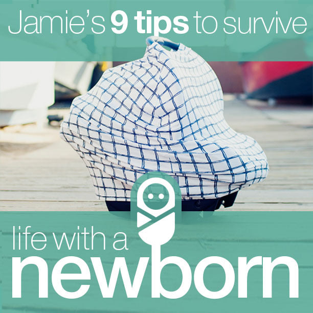 Jamie's 9 Tips for Surviving Life With a Newborn
