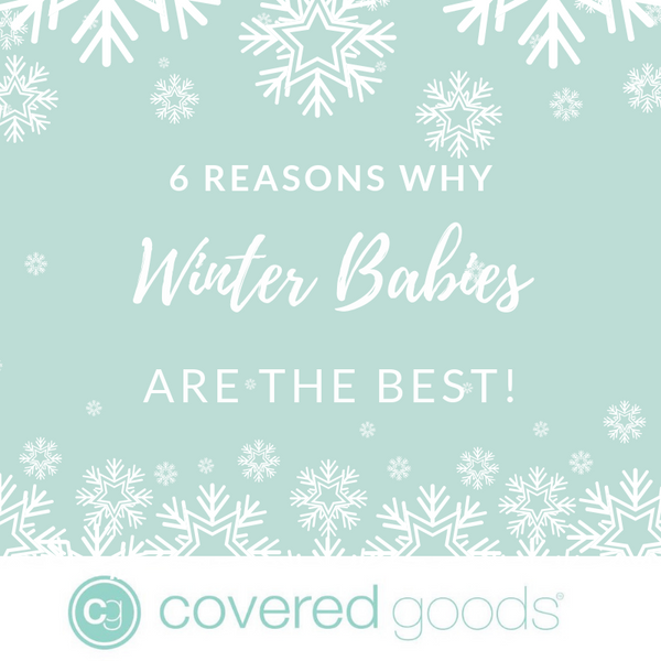 6 Reasons Why Winter Babies are the Best!
