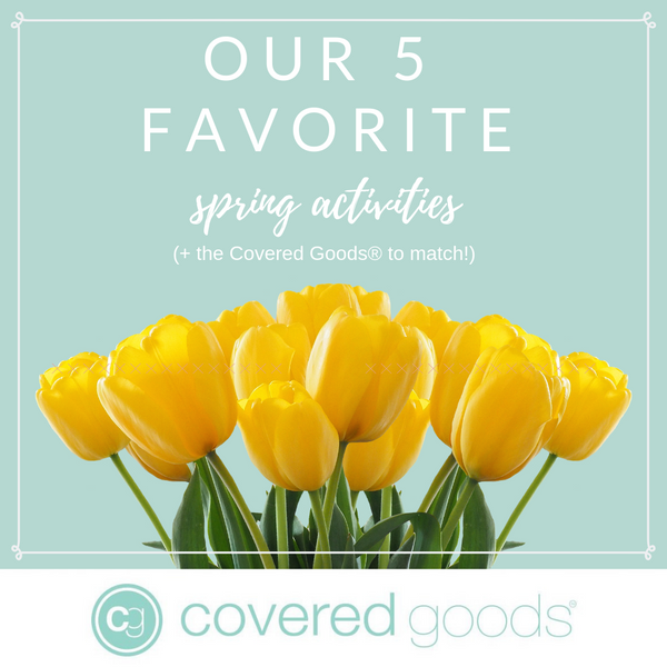 Our 5 Favorite Spring Activities