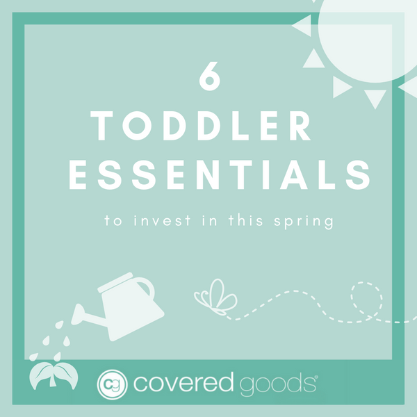 6 Toddler Essentials You Need this Spring
