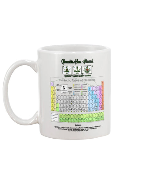Cannabis Has Atoms! With Periodic Table11oz Mug