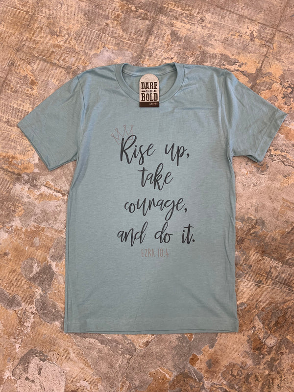 1386 Rise Up, Take Courage Tee