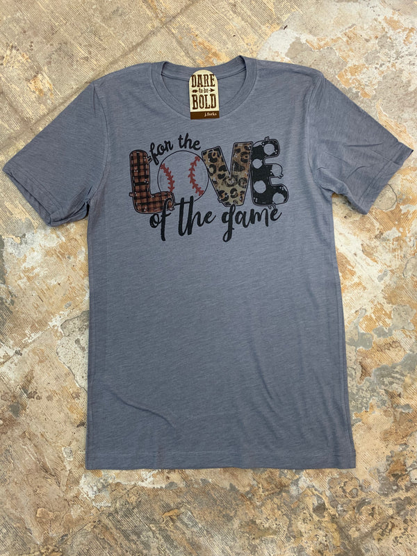 1572 For the Love of the Game Baseball Tee