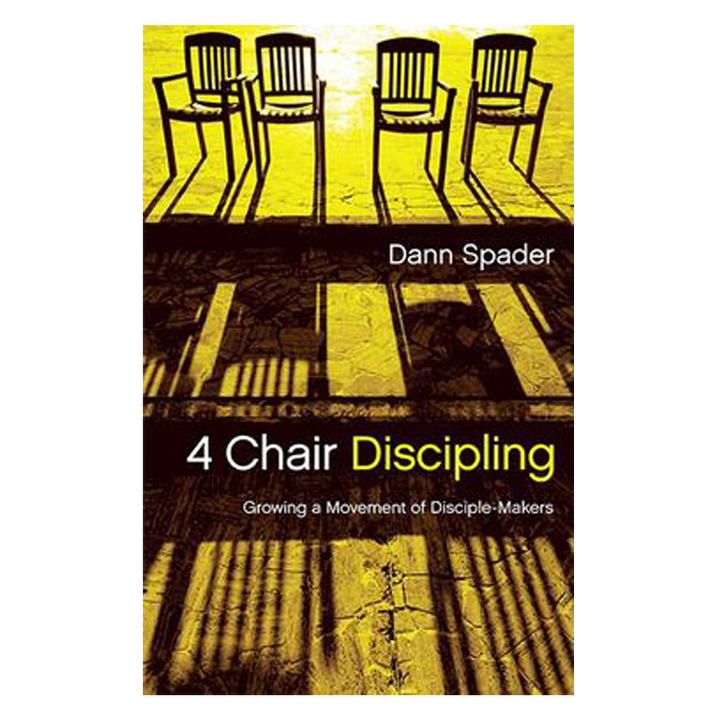 4 Chair Discipling by Dann Spader