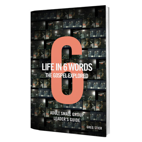 Life in 6 Words: The GOSPEL Explored Adult Small Group Leader's Guide