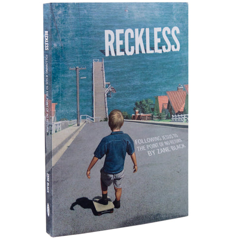 Reckless: Following Jesus to the Point of No Return