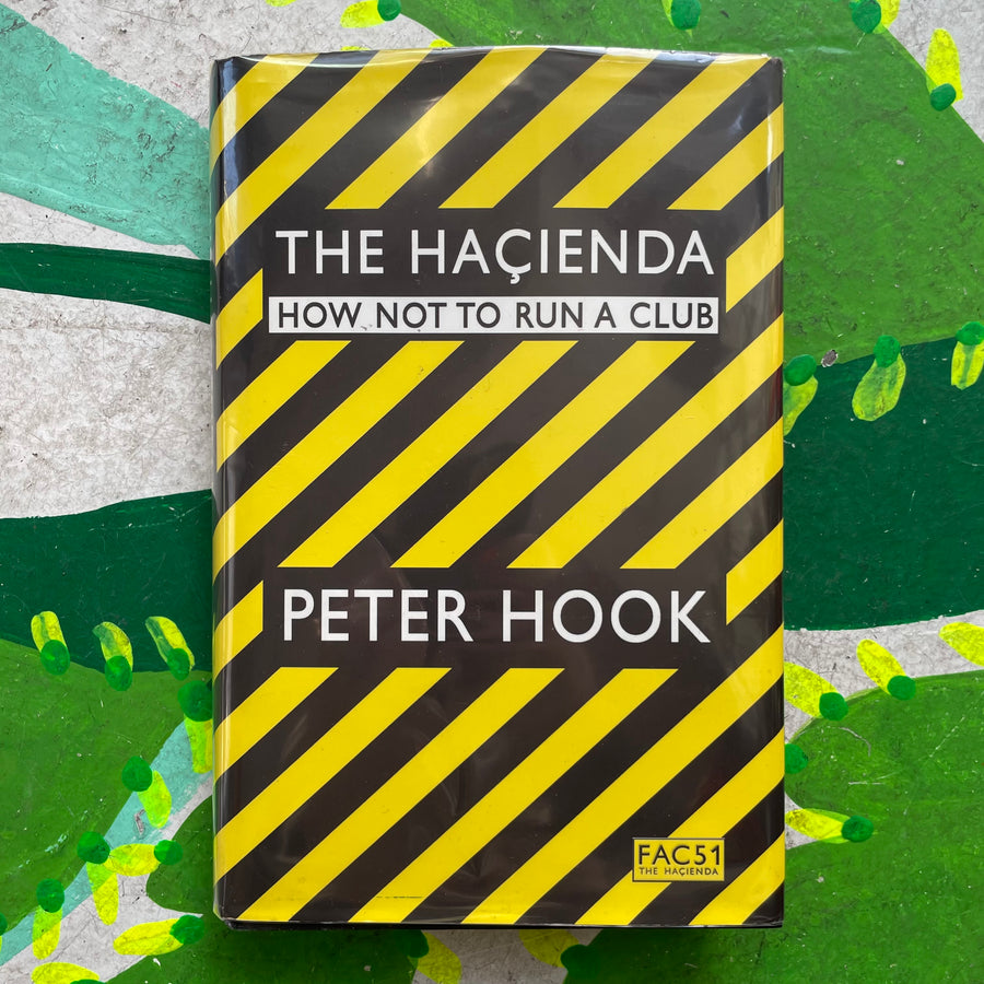 """The hacienda, how not to run a club by Peter Hook first edition"