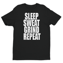 Load image into Gallery viewer, Sleep Sweat Grind Repeat Short Sleeve T-shirt