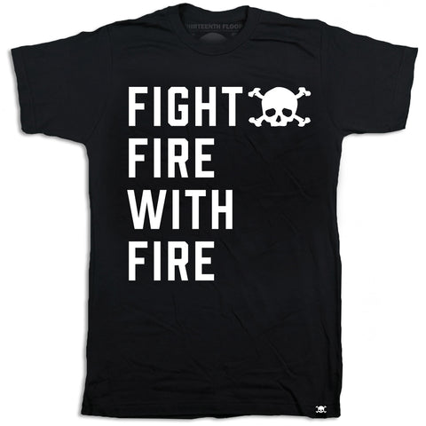 Fight Fire With Fire T-shirt - Thirteenth Floor