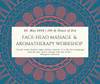 20. May 2018 ~ Face-Head Massage & Aromatherapy Workshop - Petal and Stem