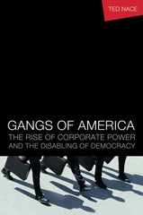 Book - Gangs of America: The Rise of Corporate Power and the Disabling of Democracy
