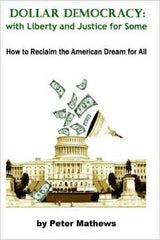 Book - Dollar Democracy: with Liberty and Justice for Some