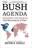 Book - The Bush Agenda: Invading the World One Economy at a Time (hardcover)