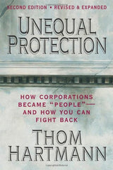 "Book - Unequal Protection: How Corporations Became ""People"" - And How You Can Fight Back"