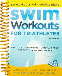 Swim Workouts for Triathletes: Practical Workouts to Build Speed, Strength,  and Endurance (Workouts in a Binder® Series)