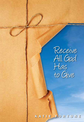Receive All God Has to Give - pkg of 10