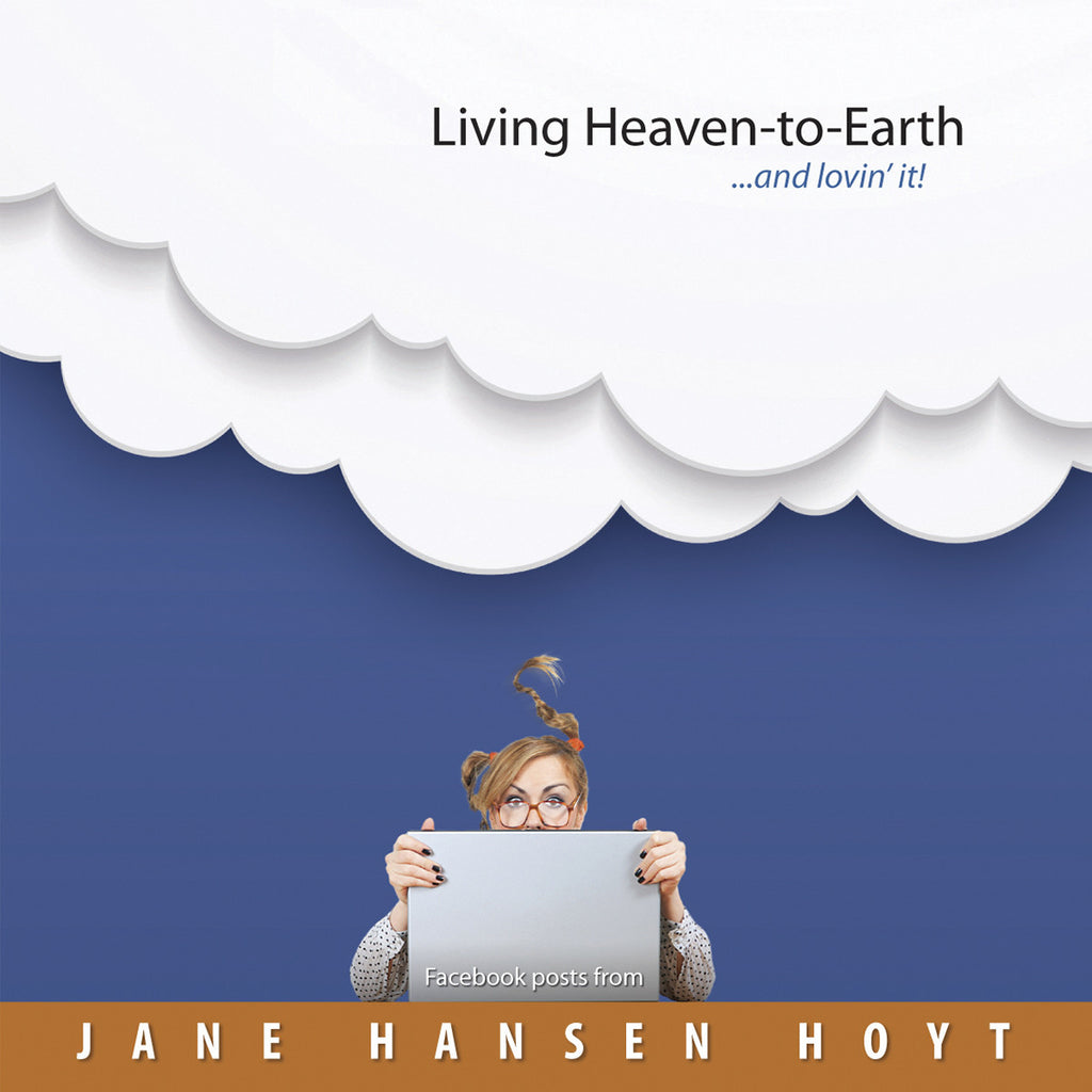 Living Heaven-to-Earth...and lovin' it!