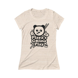 """Playa's Gonna Play"" Women's Triblend Short Sleeve Tee"