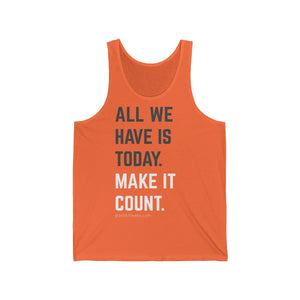 """MAKE IT COUNT"" Unisex Jersey Tank Top"