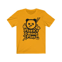 "Load image into Gallery viewer, ""Playa's Gonna Play"" Unisex Jersey Short Sleeve Tee"