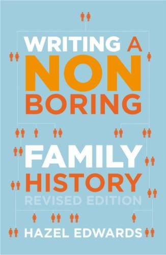 Writing a Non-boring Family History (Revised Edition) by Hazel Edwards