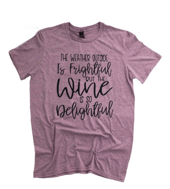 Maroon- The wine is so delightful t-shirt