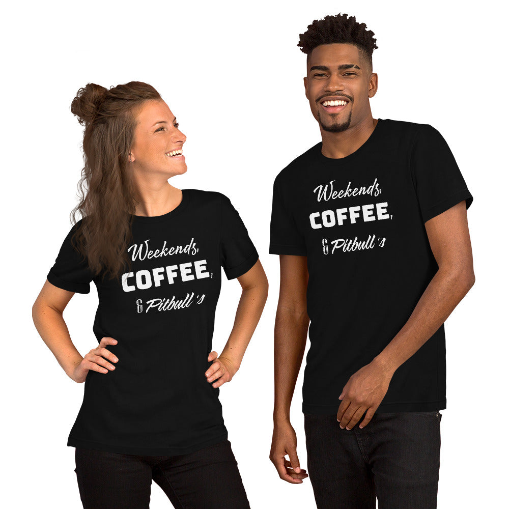 Weekends, Coffee, & Pit bulls Short-Sleeve Unisex T-Shirt[product type] - Aroma Mocha Coffee, LLC of Avondale, Arizona
