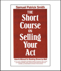 Short Course on Selling Your Act