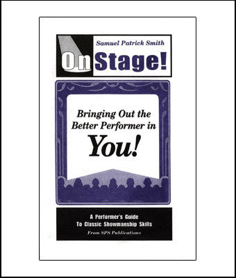 On Stage!  Bringing Out the Better Performer in You