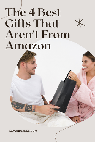 THE 4 BEST GIFTS THAT AREN'T FROM AMAZON