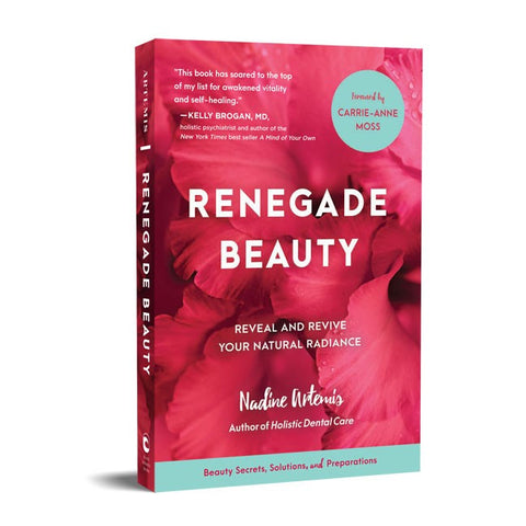 Living Libations - Renegade Beauty: Reveal and Revive Your Natural Radiance (NEW)