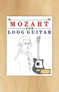 Mozart for Loog Guitar