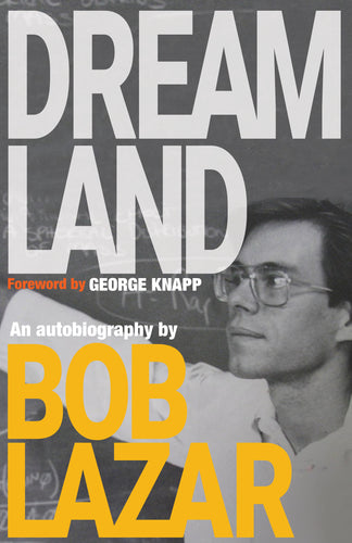 Dreamland - An autobiography by Bob Lazar