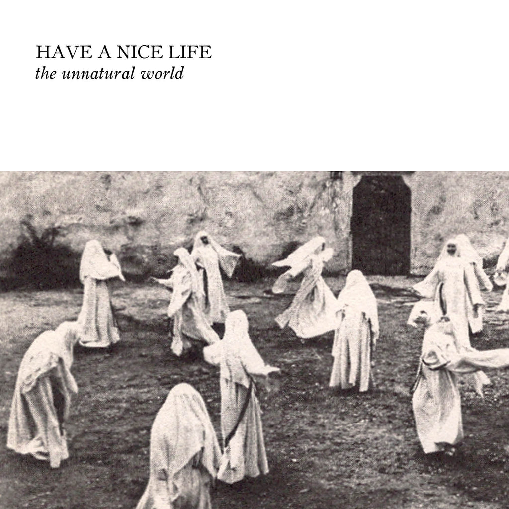 Have A Nice Life - The Unnatural World CD