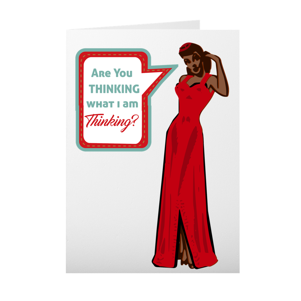 Are You Thinking What I Am Thinking - African American Girl Wearing Gown - Valentine's Day Card