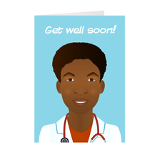 Load image into Gallery viewer, Get Well Soon - African-American Male Doctor - Greeting Card