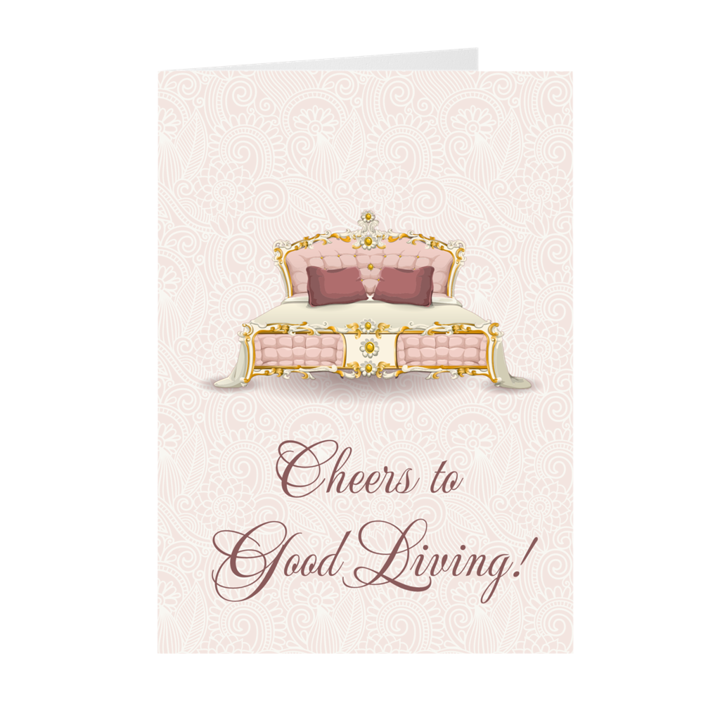 Cheers to Good Living - Royal Bed - Housewarming Card