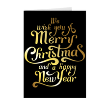 Load image into Gallery viewer, We Wish You A Merry Christmas & A Happy New Year - Black & Gold Holiday Greeting Card