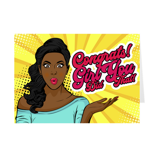 Girl You Did That - Congratulations - African American Greeting Card